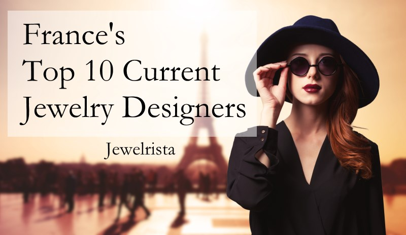 Top 10 French Jewelry Designers Today