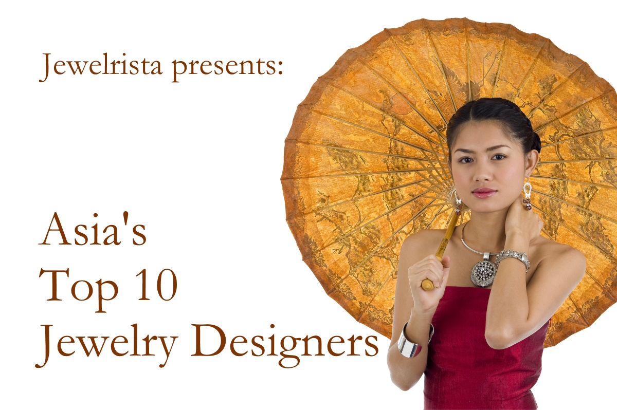Top 10 Jewelry Designers in Asia Jewelrista