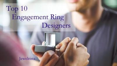 Top 10 Engagement Ring Designers