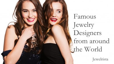 Famous Jewelry Designers from around the World