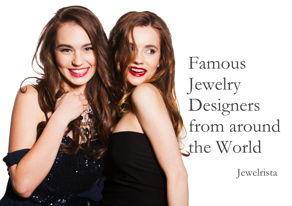 Famous Jewelry Designers from around the World Jewelrista